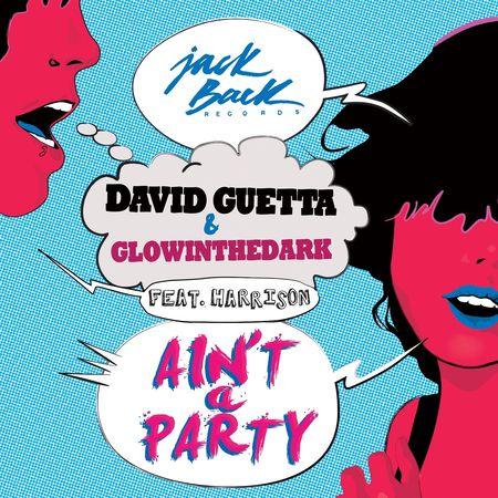 DavidGuetta&GlowInTheDark_feat.Harrison_Ain'tAParty