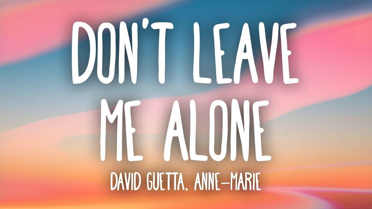 Új dallal üdvözli augusztust David Guetta. Íme a duett Anne-Marieval - Don't Leave Me Alone!